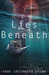 Lies Beneath (Lies Beneath #1) by Anne Greenwood Brown