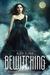 Bewitching (Kendra Chronicles, #2) by Alex Flinn