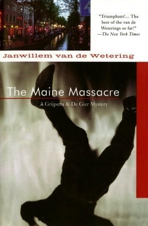 The Maine Massacre Janwillem Van De Wetering