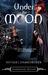 Under the Moon (Goddesses Rising, Book 1) by Natalie J. Damschroder