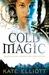 Cold Magic (The Spiritwalker Trilogy #1) by Kate Elliott