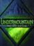 Undermountain by Eric Edstrom