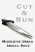 Cut & Run (Cut & Run #1) by Abigail Roux
