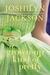 A Grown-Up Kind of Pretty A Novel by Joshilyn Jackson