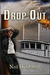 Drop Out by Neil Ostroff