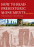How to Read Prehistoric Monuments Understanding Our Ancient Heritage by Alan Butler