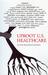 Uproot U.S. Health Care To Reform Health Care by Deane Waldman