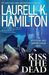 Kiss the Dead (Anita Blake, Vampire Hunter, #21) by Laurell K. Hamilton