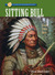 Sitting Bull Great Sioux Hero by George E. Stanley