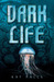 Dark Life (Dark Life, #1) by Kat Falls