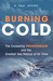 Burning Cold The Cruise Ship Prinsendam and the Greatest Sea Rescue of all Time by H. Paul Jeffers