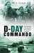 D-Day Commando From Normandy to the Maas with 48 Royal Marine Commando by Ken Ford