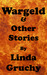 Wargeld & Other Stories by Linda Gruchy