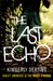 The Last Echo (The Body Finder #3) by Kimberly Derting