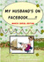 My Husband's on Facebook! March Edition by Richard Parise