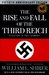 The Rise and Fall of the Third Reich A History of Nazi Germany by William L. Shirer