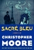 Sacre Bleu A Comedy d'Art by Christopher Moore
