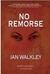 No Remorse by Ian Walkley