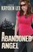 Abandoned Angel by Kayden Lee
