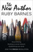 The New Author by Ruby Barnes