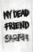 My Dead Friend Sarah A Novel by Peter Rosch