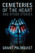 Cemeteries of the Heart and Other Stories by Grant Palmquist