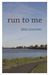 Run to Me by Erin Golding