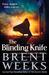 The Blinding Knife (Lightbringer, #2) by Brent Weeks