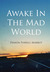 Awake in the Mad World by Damon Ferrell Marbut