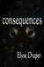 Consequences (Freewill, #2) by Elyse Draper