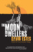 The Moon Dwellers (The Dwellers, #1) by David Estes