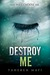 Destroy Me (Shatter Me, #1.5) by Tahereh Mafi