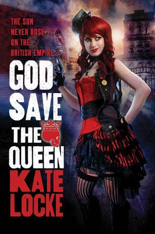 Review: God Save the Queen by Kate Locke (Immortal Empire #1)