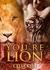 You're Lion (Ridgeville, #1.5) by Celia Kyle