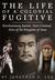 The Life of a Colonial Fugitive by Leonardo Noto