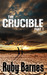 The Crucible (Part 1) by Ruby Barnes
