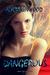 Dangerous (Element Preservers, #1) by Alycia Linwood