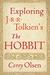 Exploring J.R.R. Tolkien's The Hobbit by Corey Olsen
