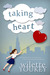 Taking Heart by Wilette Youkey