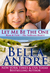 Let Me Be The One (The Sullivans, #6) by Bella Andre