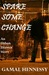 Spare Some Change by Gamal Hennessy