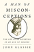 A Man of Misconceptions The Life of an Eccentric in an Age of Change by John Glassie
