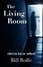 The Living Room by Bill Rolfe