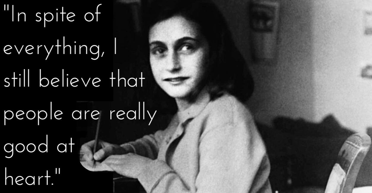 9 Inspiring Quotes From Anne Franks The Diary Of A Young Girl