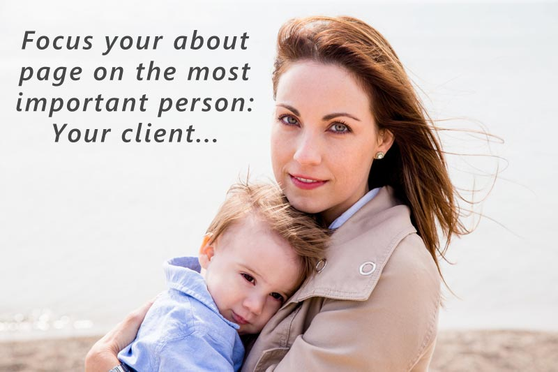 Focus your about page on the most important person: Your client...