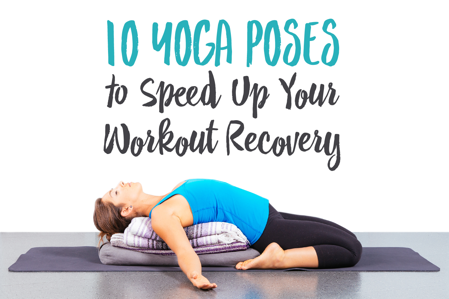 50 Yoga Poses to Speed Up Your Workout Recovery