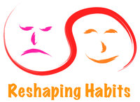 Reshaping Habits