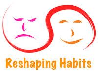 Reshaping Habits