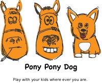 Pony Pony Dog