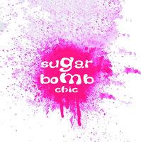 Sugar Bomb Chic